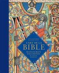 L'art de la Bible : manuscrits enluminés du monde médiéval / Scot McKendrick, Kathleen Doyle | McKendrick, Scot (1958-....). Auteur