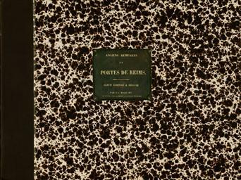 Anciens remparts et portes de Reims / album composé & dessiné par J-J Maquart et offert par sa veuve à la ville de Reims | Maquart, Jacques-Joseph (1803-1873). Auteur
