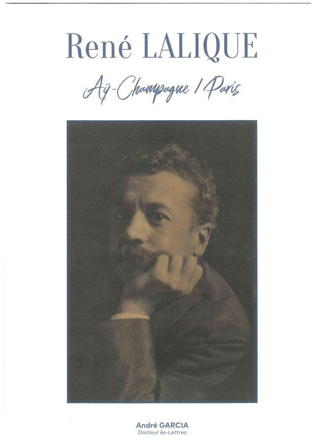 René Lalique : Aÿ-Champagne/Paris / André Garcia, Docteur ès-Lettres | Garcia, André (1932-....)