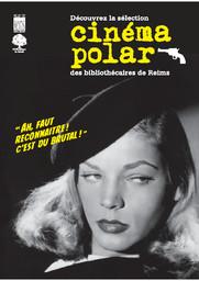 Cinéma polar : Découvrez la sélection des bibliothécaires de Reims | Bibliothèque municipale [Reims, Marne]
