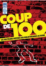 Coup de 100 : Les 100 polars préférés des bibliothécaires | Bibliothèque municipale [Reims, Marne]
