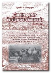 L'ancien parler du vigneron champenois : nos traditions en héritage... / Lise Bésème-Pia | Bésème-Pia, Lise (1944-....)