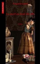 La mort au bout des fils : thriller / Virginie Lauby | Lauby, Virginie (1968-....). Auteur