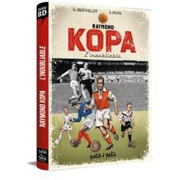 Raymond Kopa l'inoubliable : version Stade de Reims / Sophie Kopa, Gérard Berthelot | Kopa, Sophie. Auteur