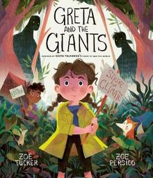 Greta and the Giants : inspired by Greta Thunberg's stand to save the world | Persico, Zoe. Illustrateur