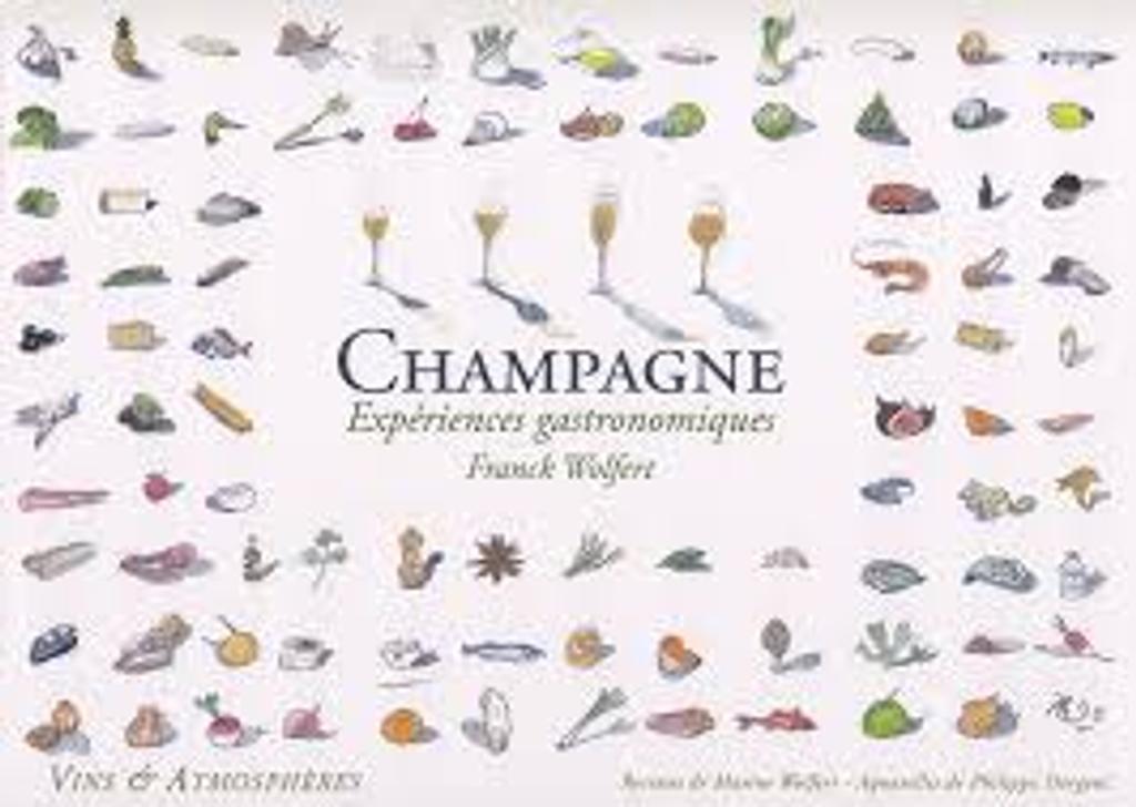 Champagne : expériences gastronomiques / Franck Wolfert   Wolfert, Franck (1962-....). Auteur