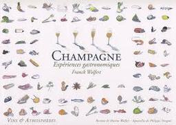 Champagne : expériences gastronomiques / Franck Wolfert | Wolfert, Franck (1962-....)