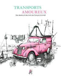 Transports amoureux / des dessins et des mots de François Schmidt   Schmidt, François