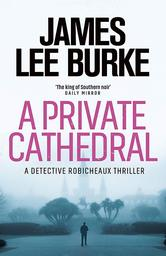 A Private Cathedral / James Lee Burke | Burke, James Lee (1936-....)