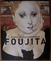 Foujita, le maître japonais de Montparnasse / dir. Sylvie Buisson  