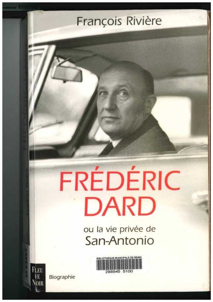 Frédéric Dard ou la vie privée de San Antonio / François Rivière | Rivière, François (1949-....). Auteur