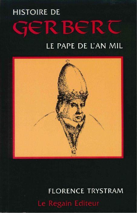 Histoire de Gerbert : le pape de l'an mil / Florence Trystam | Trystram, Florence (1944-....). Auteur