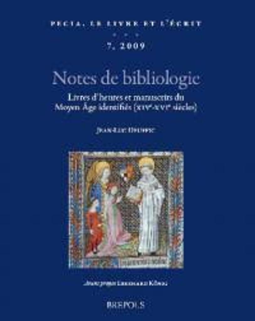 Notes de bibliologie : livres d'heures et manuscrits du Moyen Âge identifiés (XIVe-XVIe siècles) / Jean-Luc Deuffic | Deuffic, Jean-Luc (1953-....). Auteur