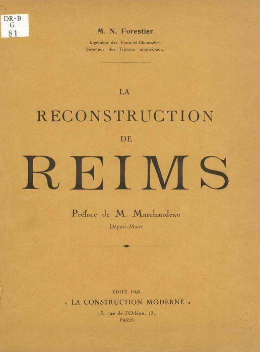 La Reconstruction de Reims / M. N. Forestier,... |
