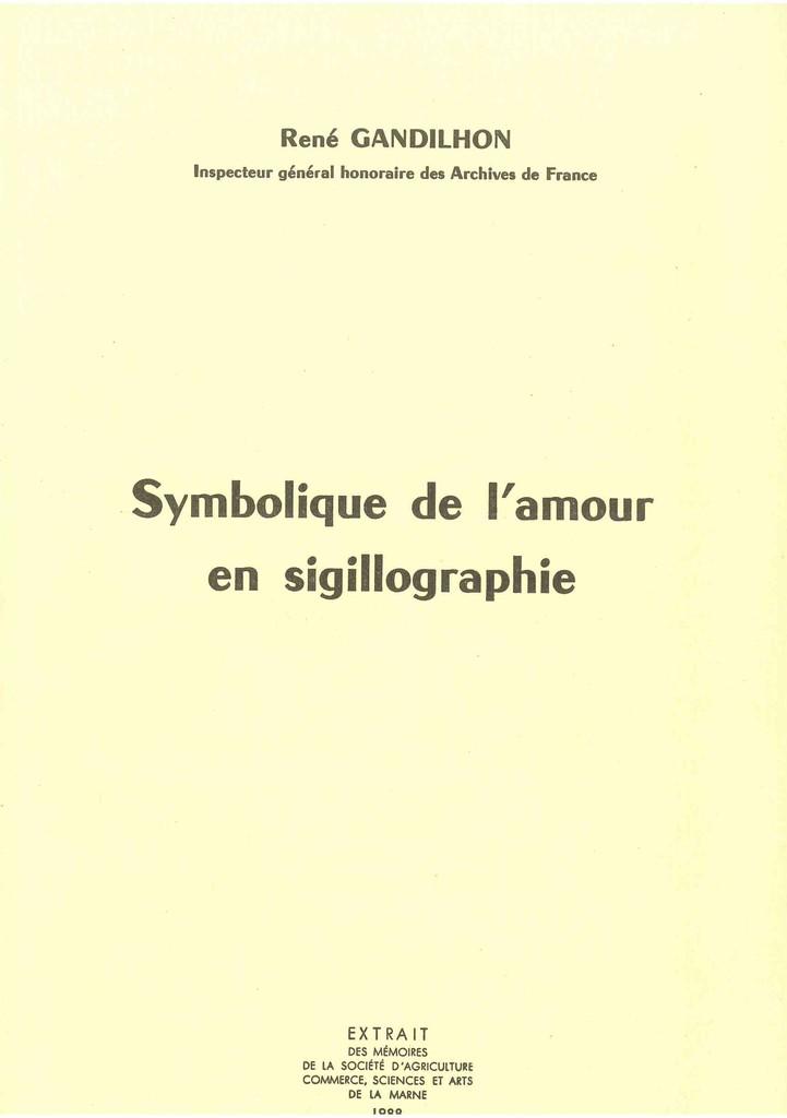 Symbolique de l'amour en sigillographie / René Gandilhon |