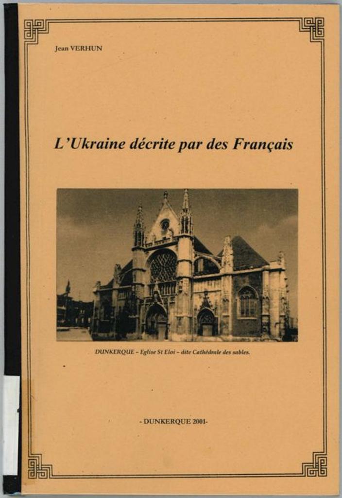 L'Ukraine décrite par des Français / Jean Verhun |