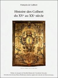 L'histoire des Colbert du XVe au XXe siècle / François de Colbert    Colbert, François de (1932-....)