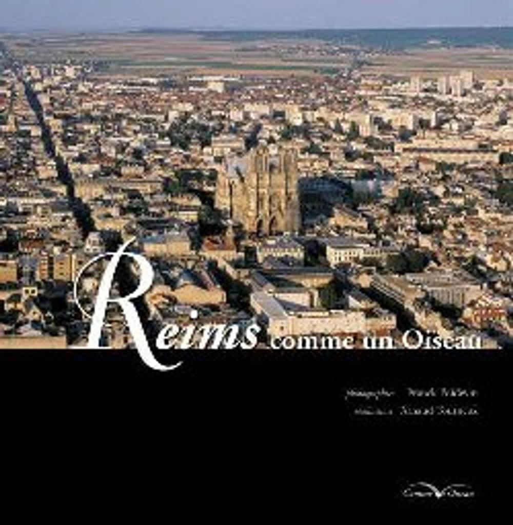 Reims comme un oiseau / photogr. Franck Poidevin   Poidevin, Franck
